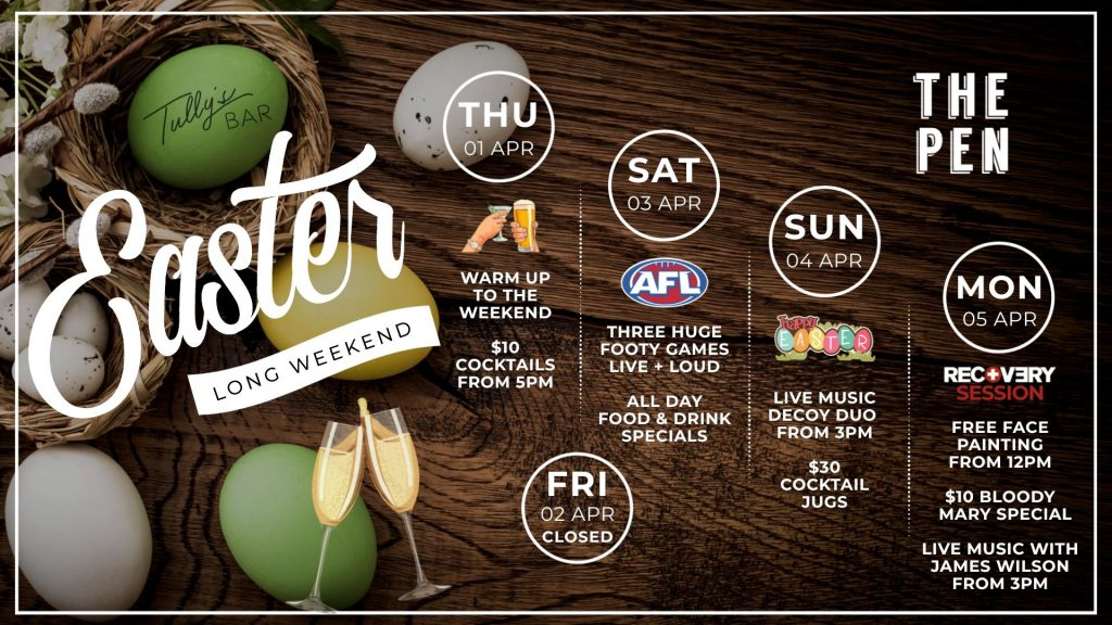 Easter Long Weekend at The Pen